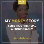 Kenishia's Financial Bio